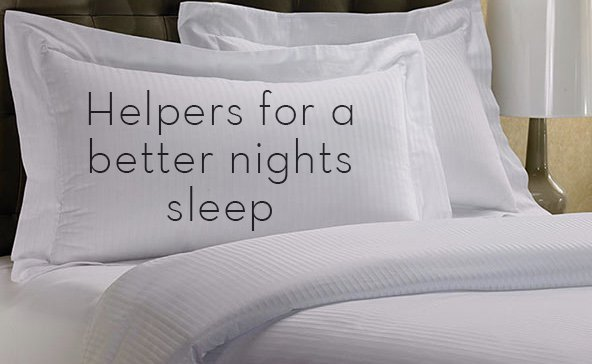 Here are some helpers for a better nights sleep (Part 2)