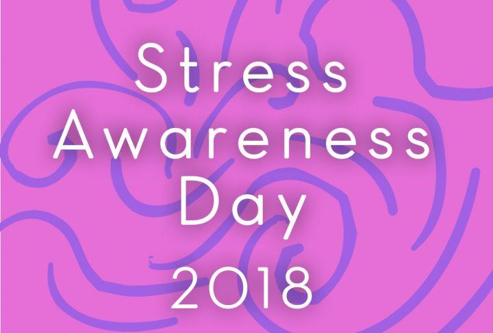 Stress Awareness Day 2018