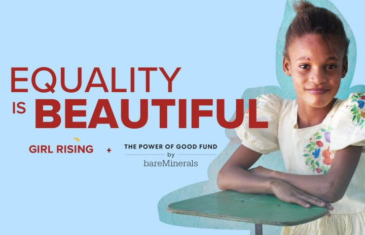Bare Minerals launches the Power of Good Fund in partnership with Girl Rising