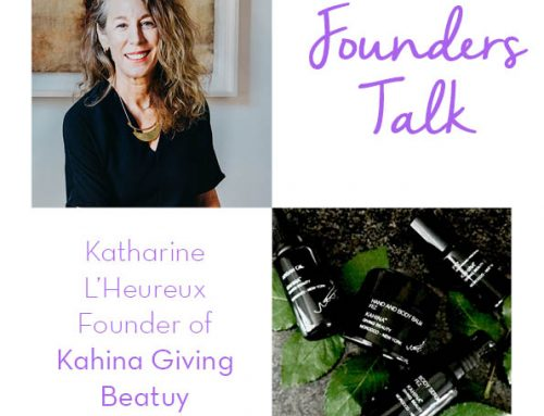 Founders Talk with Katharine L'Heureux of Kahina Giving Beauty
