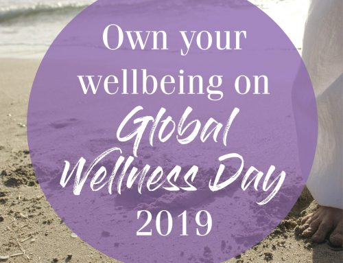 Own your Wellbeing on Global Wellness Day 2019